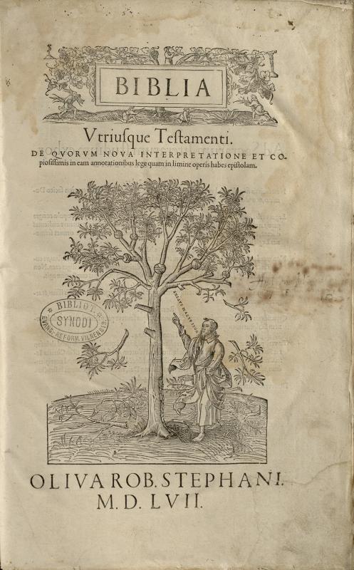 Biblia utriusque Testamenti, de quorum nova interpretatione et copiosissimis in ea mannotationibus lege quam in limine operis habes epistolam. T. 1. [Genevae]: oliva Roberti Stephani, 1556–1557.