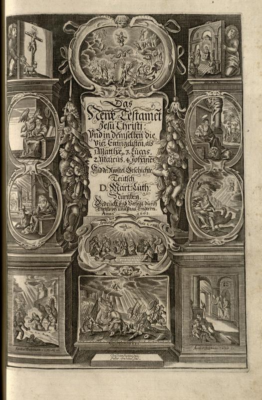 Biblia, das ist, die gantze Schrifft, Altes und Neues Testaments teutsch. D. Martin Luthers Nürnberg: gedruckt vnd verlegt durch Christophvnd Paul Endtern, 1662.