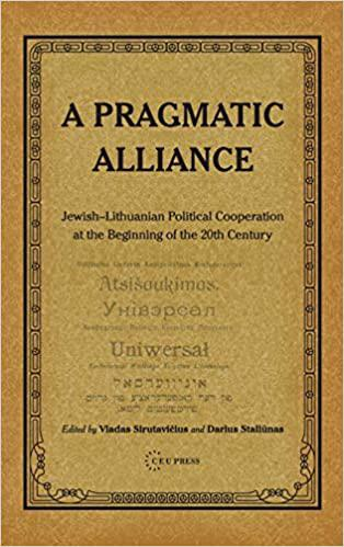 A Pragmatic alliance : Jewish-Lithuanian political cooperation at the beginning of the 20th century
