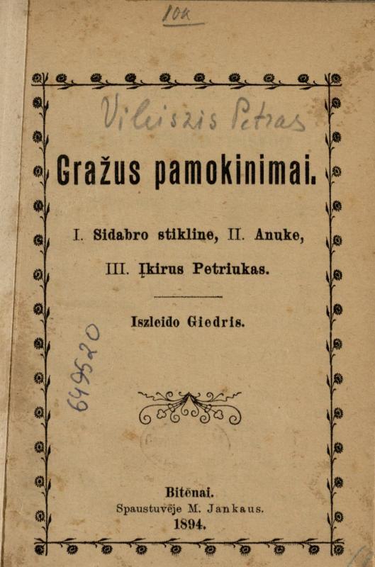 Gražus pamokinimai: I. Sidabro stikline, II. Anuke, III. Įkirus Petriukas