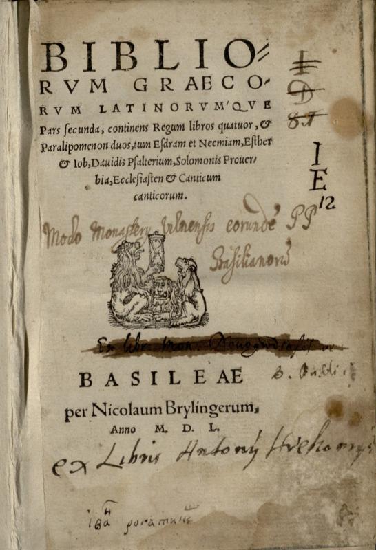 Bibliorum graecorum latinorum'que pars secunda. Basileae: per Nicolaum Brylingerum, 1550.
