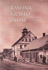 Raseinių krašto žydai : dokumentų ir straipsnių rinkinys