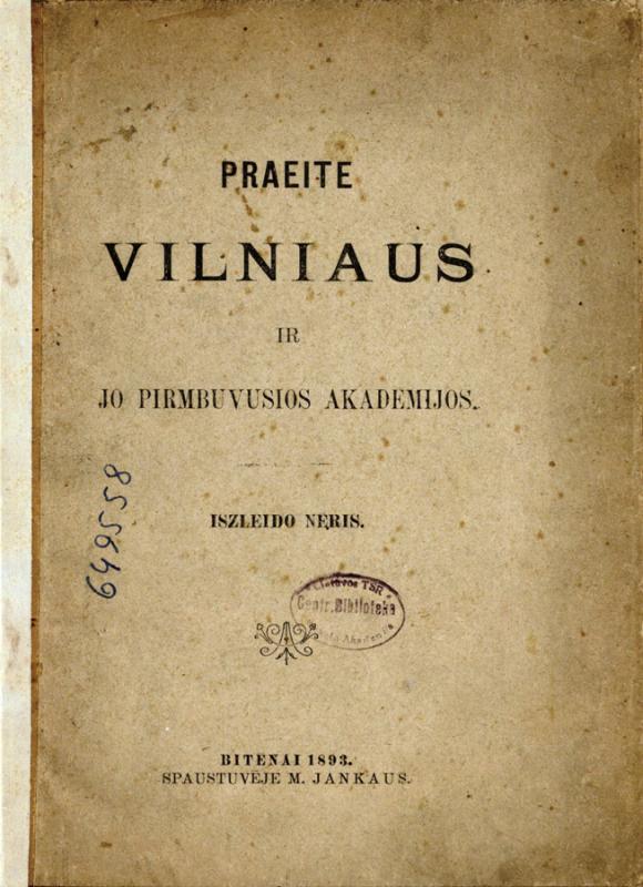 Vileišis, Petras. Praeite Vilniaus ir jo pirmbuvusios akadēmijos