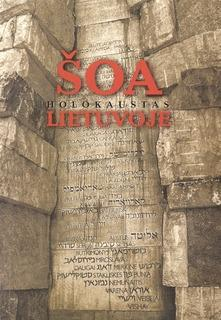 The shoah (Holocaust) in Lithuania