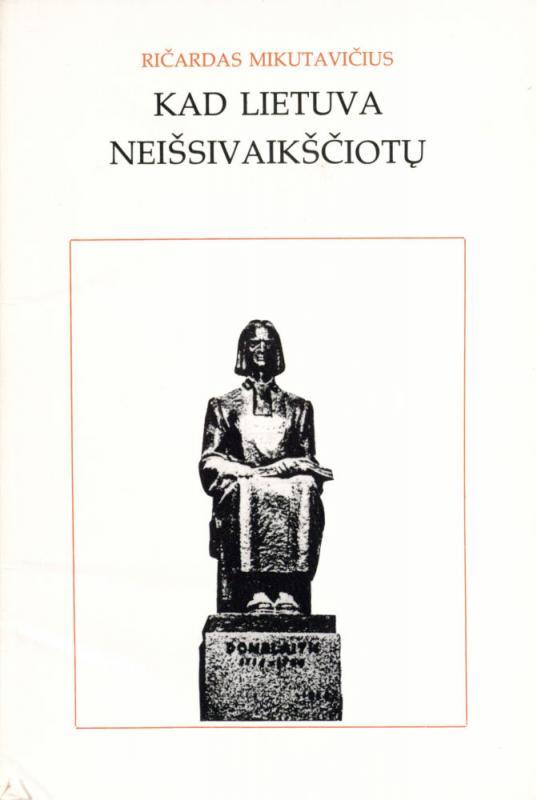 Mikutavičius, Ričardas. Kad Lietuva neišsivaikščiotų. [S. l.], 1985. 58 lap.