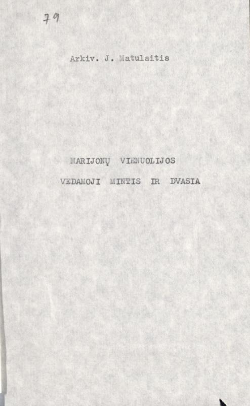 Matulaitis, Jurgis. Marijonų Vienuolijos vedamoji mintis ir dvasia. [S. l., s. a.]. 34 lap.