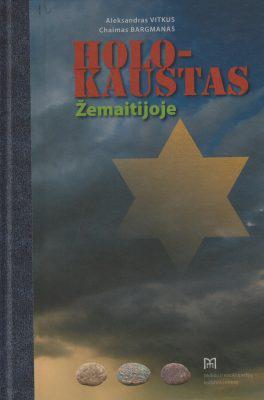 Holokaustas Žemaitijoje : enciklopedinis žinynas