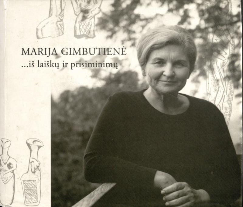 Marija Gimbutienė ... iš laiškų ir prisiminimų