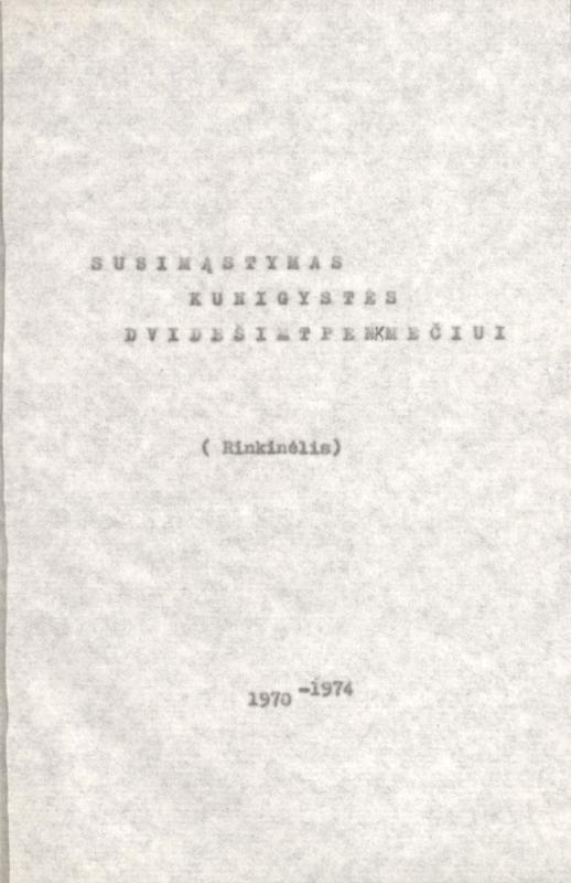 Susimąstymas kunigystės dvidešimtpenkmečiui: (rinkinėlis). [Redaktorius V. Aliulis]. [S. l.], 1970–1974. 79 lap.