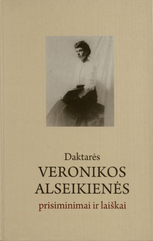 Daktarės Veronikos Alseikienės prisiminimai ir laiškai