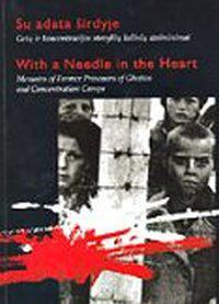 Su adata širdyje : getų ir koncentracijos stovyklų kalinių atsiminimai.
