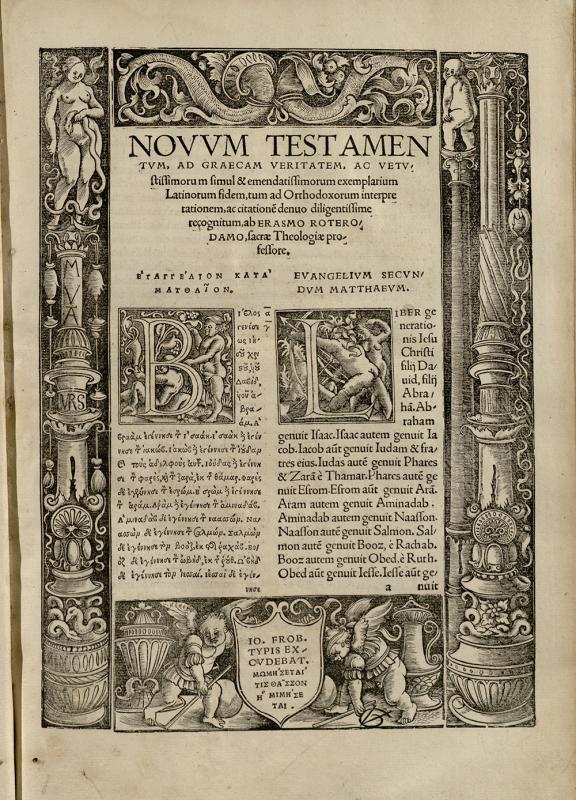 NovumTestamentum omne, tertio iam ac diligentius ab Erasmo Roterodamo recognitum ... Basileae: in aedibus Jo. Frobenii, 1522.