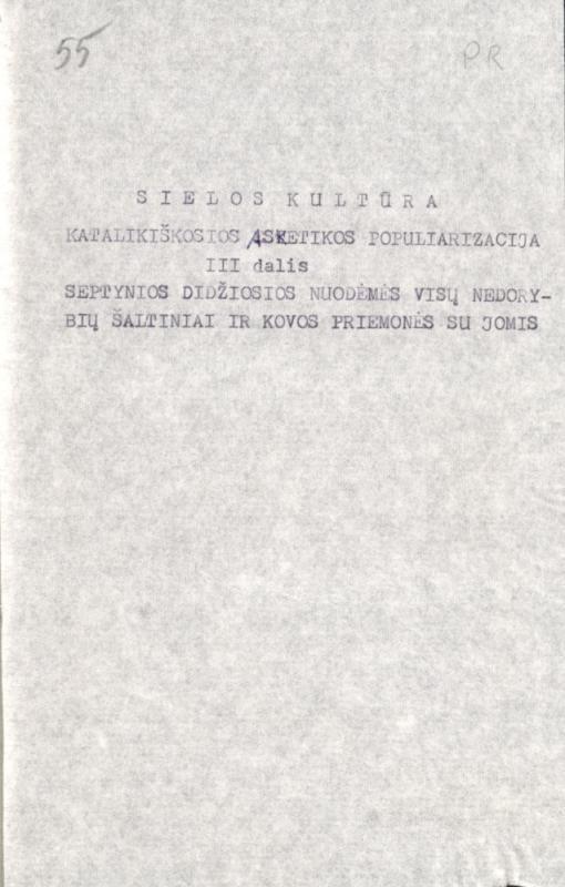 Račiūnas, Pranas. Sielos kultūra: katalikiškosios asketikos populiarizacija. D. 3, Septynios didžiosios nuodėmės visų nedorybių šaltiniai ir kovos priemonės su jomis. [S. l., s. a.]. 279 lap.