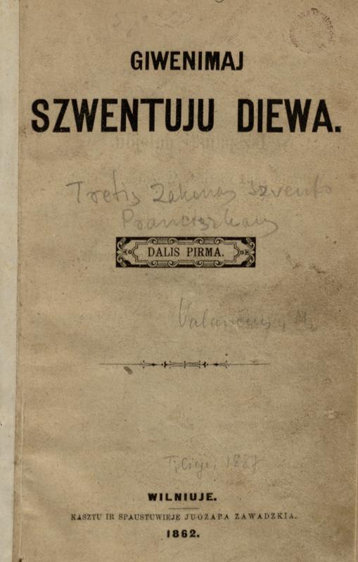 Giwenimaj szwentuju Diewa. [Sudarytojas Serafinas Kušeliauskas]. Wilniuje: kasztu ir spaustuwieje Juozapa Zawadzkia, 1862 [i. e. 1887].