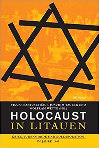 Holocaust in Litauen : Krieg, Judenmorde und Kollaboration im Jahre 1941