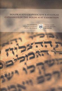 Holokausto ekspozicijos katalogas.