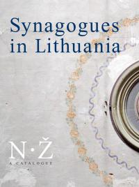 Synagogues in Lithuania : a catalogue