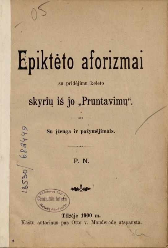 """Epiktetas. Epiktėto aforizmai su pridėjimu keleto skyrių iš jo """"Pruntavimų"""": su įženga ir pažymėjimais"""