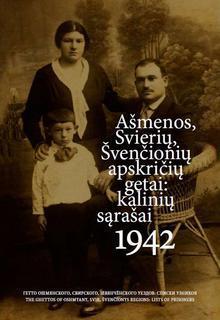 Ašmenos, Svierių, Švenčionių apskričių getai : kalinių sąrašai, 1942.