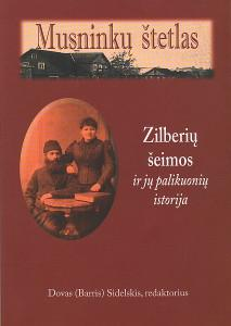Musninkų štetlas : Zilberių šeimos ir jų palikuonių istorija