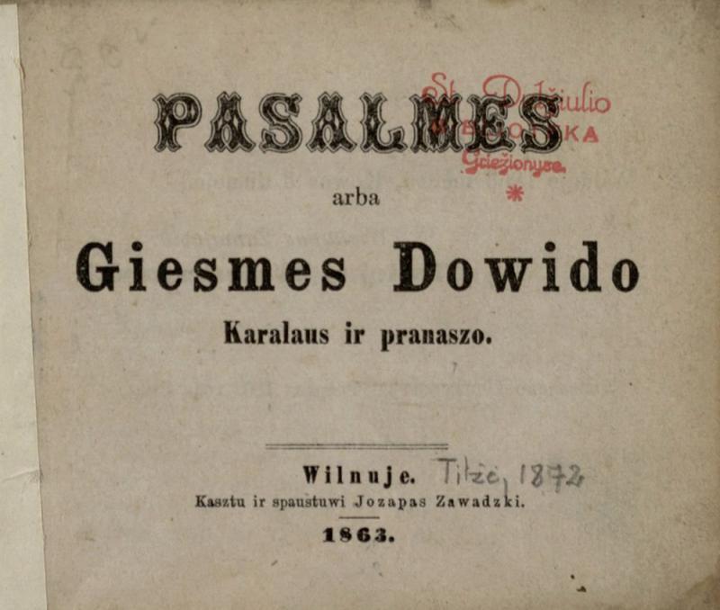 Pasalmes, arba Giesmes Dowido karalaus ir pranaszo. Wilnuje: kasztu ir spaustuwi Jozapas Zawadzki, 1863.