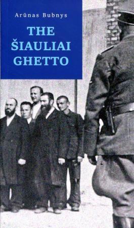 The Šiauliai Ghetto
