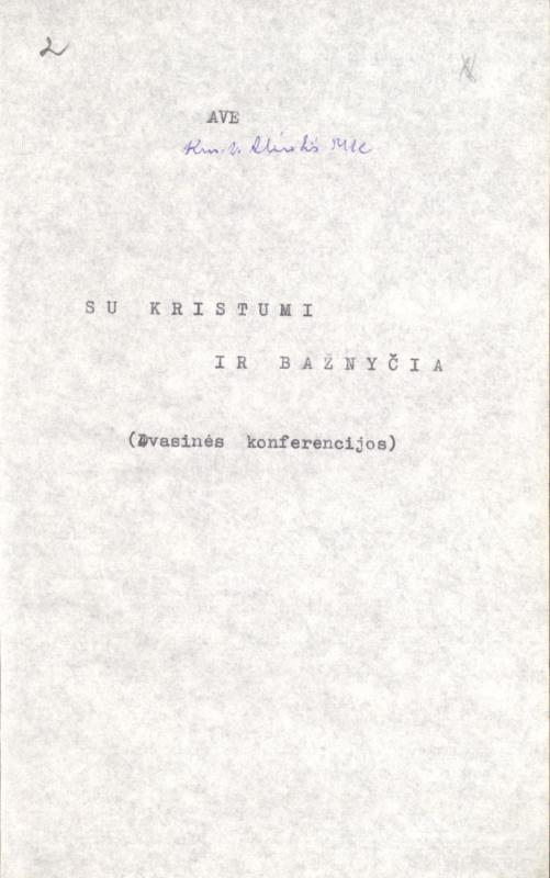 Aliulis, Vaclovas. Su Kristumi ir Bažnyčia: dvasinės konferencijos. [S. l., s. a.]. 73 lap.