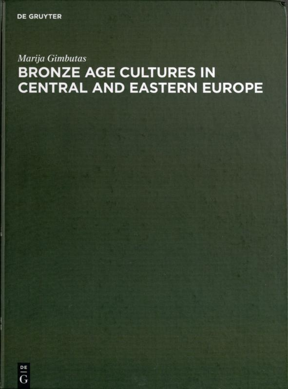 Gimbutas, Marija. Bronze age cultures in Central and Eastern Europe