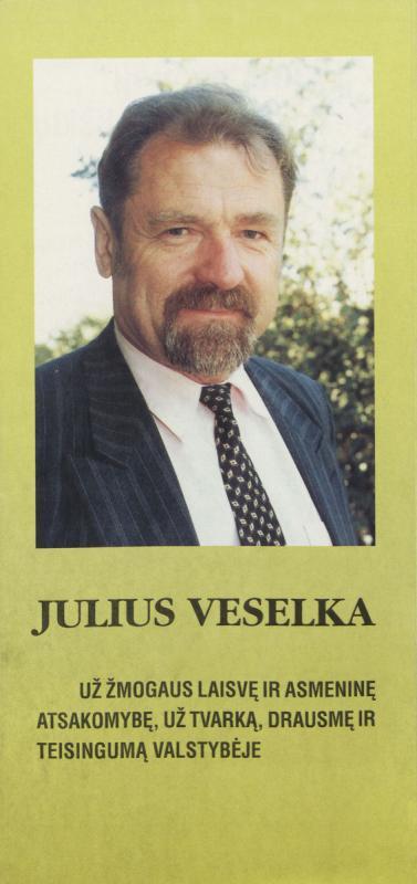 Julius Veselka. Nepriklausomas