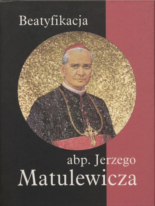Beatyfikacja abp. Jerzego Matulewicza. Redaktor albumu ks. Jan Bukowicz MIC