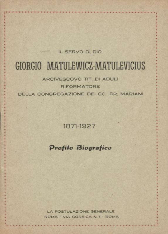 Il servo di dio Giorgio Matulewicz-Matulevicius, arcivescovo tit. di aduli riformatore della Congregazione dei CC.RR. Mariani, 1871–1927: profilo biografico