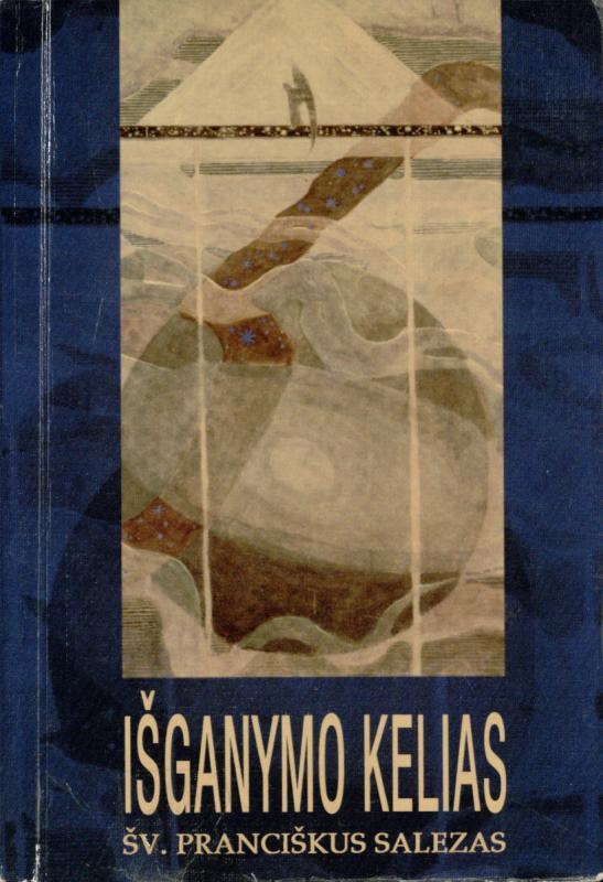 François de Sales. Išganymo kelias: Filiotėja. Naują laidą paruošė kun. dr. K. A. Matulaitis. Čikaga: Spausdino Draugo spaustuvė, 1967. 309 lap.